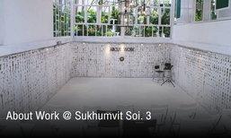 About Work @ Sukhumvit Soi. 3