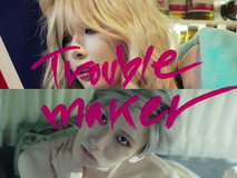 Trouble Maker - Now (내일은 없어)