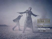 BANKK CASH
