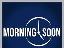Morning soon
