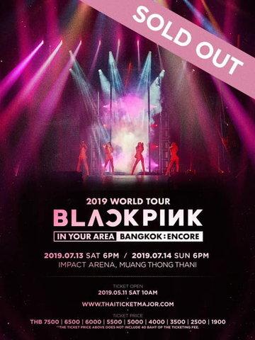 2019 WORLD TOUR BLACKPINK 'IN YOUR AREA' [BANGKOK : ENCORE]