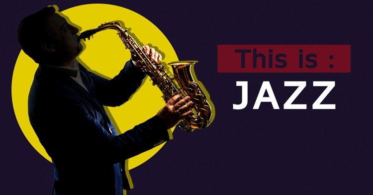 This is Jazz! มาทำความรู้จักและหลงรักดนตรีแจ๊สไปด้วยกัน