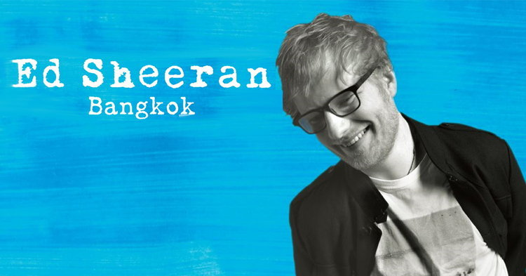 Ed Sheeran Live in Bangkok มาแน่ 16 พ.ย. 2017 นี้